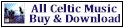 The All Celtic Music Store. Scottish, Irish and Celtic Music CD's. Buy and download single tracks or complete CD's