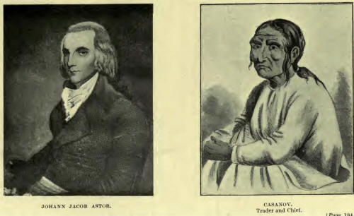 Johaan Jacob Astor and Casanov, trader and chief